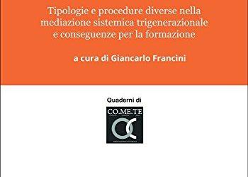 """""""A CACCIA DI PROTEO.  Tipologie e procedure nellamediazione sistemica trigenerazionale"""""""