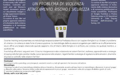 """LAVORARE IN OTTICA SISTEMICA CON LE FAMIGLIE IN CUI C'E' STATO UN PROBLEMA DI VIOLENZA: ATTACCAMENTO, RISCHIO E SICUREZZA"""""""