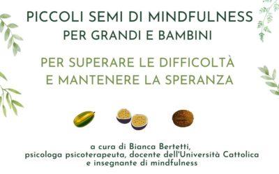 Piccoli semi di mindfulness per grandi e bambini – a cura di Bianca Bertetti