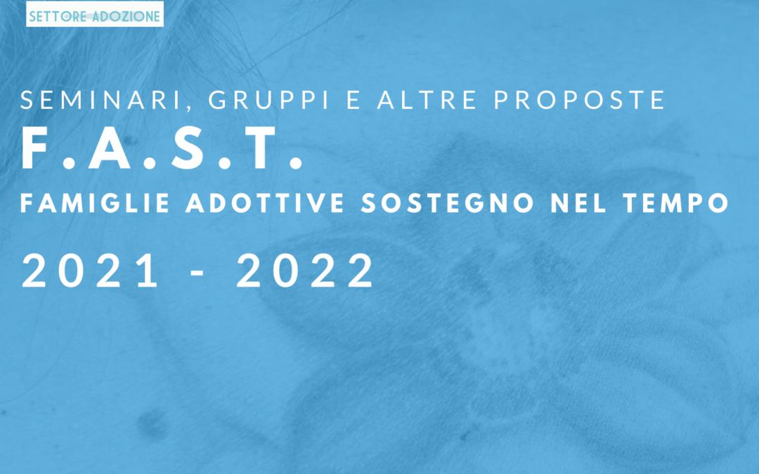 F.A.S.T. Famiglie Adottive Sostegno nel Tempo – Proposte 2021-2022 – CTA